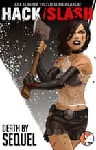 Hack/Slash Vol 2: Death By Sequel ebook by Tim Seeley