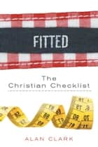 Fitted - The Christian Checklist ebook by Alan Clark