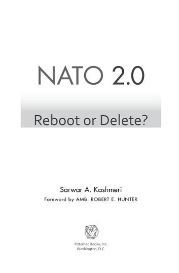 NATO 2.0: Reboot or Delete? ebook by Sarwar A. Kashmeri