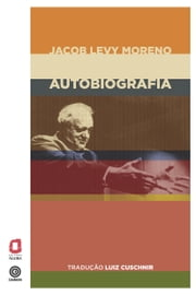 JACOB LEVY MORENO - AUTOBIOGRAFIA ebook by Jacob Levy Moreno