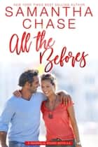 All the Befores - Magnolia Sound, #3.5 ebook by Samantha Chase
