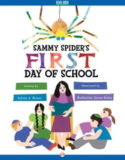 Sammy Spider's First Day of School - Read-Aloud Edition ebook by Katherine Janus Kahn,Sylvia A Rouss