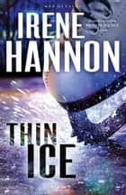 Thin Ice (Men of Valor Book #2) ebook by Irene Hannon