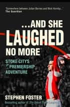 And She Laughed No More ebook by Stephen Foster