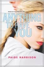 Anything to Have You ebook by