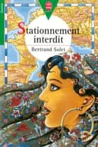 Stationnement interdit ebook by Bertrand Solet