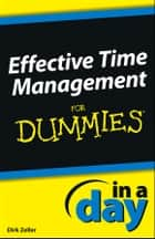 Effective Time Management In a Day For Dummies ebook by Dirk Zeller