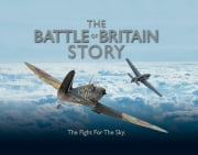 The Battle of Britain Story: Fight For The Sky ebook by John G Bentley