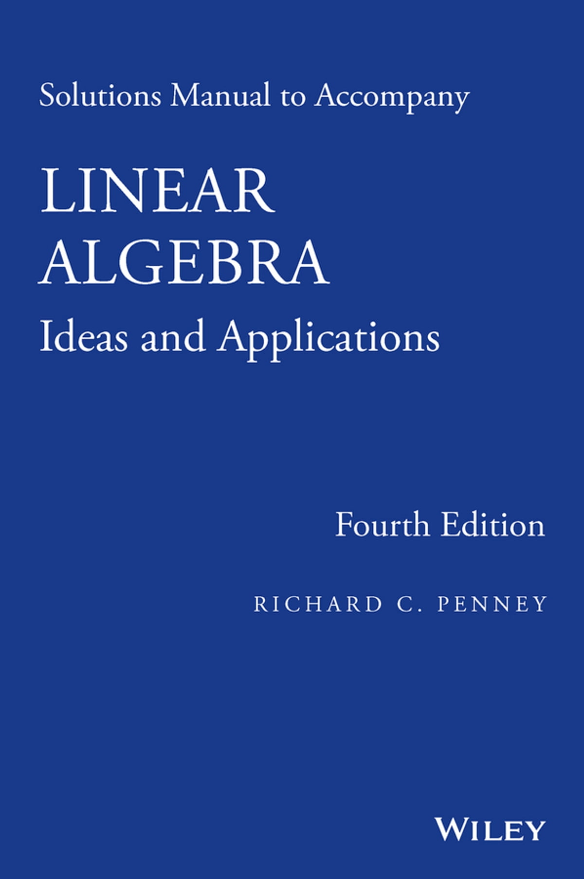 Solutions Manual to Accompany Linear Algebra eBook by Richard C. Penney -  9781118911839 | Rakuten Kobo