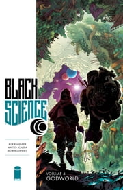 Black Science Vol. 4 ebook by Rick Remender,Matteo Scalera,Dean White