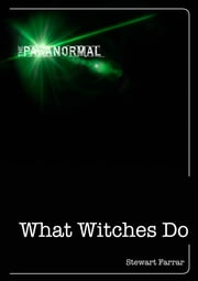What Witches Do ebook by Stewart Farrar