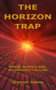 The Horizon Trap ebook by Graham James
