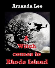 A Witch comes to Rhode Island ebook by Amanda Lee