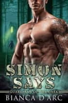 Simon Says ebook by Bianca D'Arc