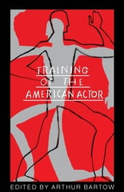 Training of the American Actor ebook by Arthur Bartow