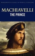 The Prince ebook by Niccolò Machiavelli,C.E. Detmold,Lucille Margaret Kekewich,Tom Griffith
