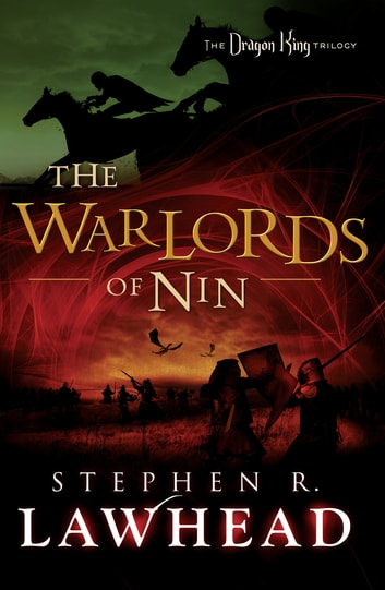 The Warlords of Nin - The Dragon King Trilogy - Book 2 ebook by Stephen Lawhead