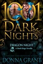 Dragon Night: A Dark Kings Novella ebook by Donna Grant