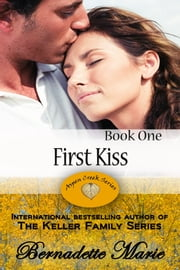 First Kiss ebook by Bernadette Marie