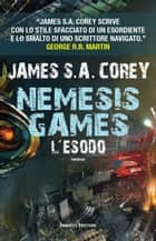 Nemesis Games. L'esodo eBook by James S. A. Corey, Annarita Guarnieri