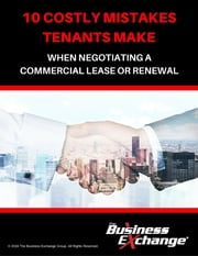 10 Costly Mistakes Tenants Make When Negotiating a Commercial Lease or Renewal ebook by Dale Willerton,Jeff Grandfield