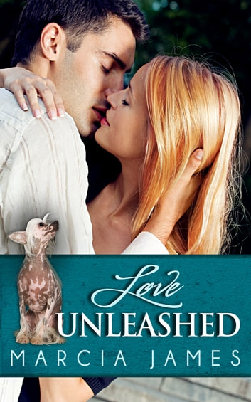 Love Unleashed - Contemporary romance short story ebook by Marcia James