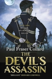 The Devil's Assassin (Jack Lark, Book 3) - A Bombay-based military adventure of traitors, trust and deceit ebook by Paul Fraser Collard