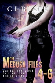 The Medusa Files Collection: Books 4, 5, and 6 ebook by C.I. Black