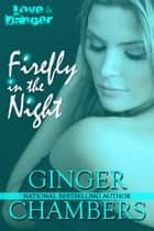 Firefly in the Night ebook by Ginger Chambers