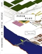 Piper Ploy ebook by Brian J. Meline
