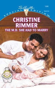 The M.D. She Had To Marry ebook by Christine Rimmer