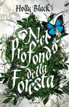 Nel profondo della foresta eBook by Holly Black