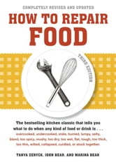 How to Repair Food, Third Edition ebook by Tanya Zeryck,John Bear,Marina Bear