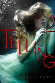 The Telling ebook by Alexandra Sirowy