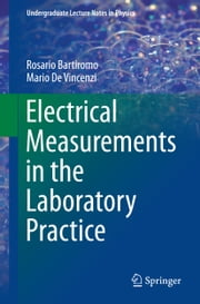 Electrical Measurements in the Laboratory Practice ebook by Rosario Bartiromo,Mario De Vincenzi
