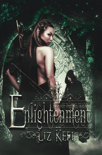 Enlightenment - The Driel Trilogy, #1 ebook by Liz Keel