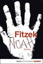 Noah - Thriller ebook by Sebastian Fitzek