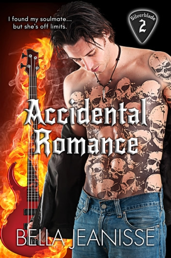 Accidental Romance: Silverblade Book 2 ebook by Bella Jeanisse