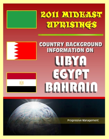 2011 mideast uprisings country background information on libya and 2011 mideast uprisings country background information on libya and gaddafi egypt and bahrain publicscrutiny Gallery