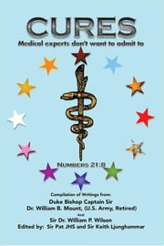 """Cures"" - Medical Experts Don't Want to Admit To ebook by William B. Mount"