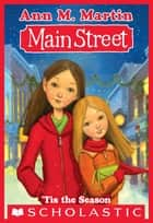 Main Street #3: 'Tis the Season ebook by Ann M. Martin