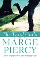 The Third Child ebook by Marge Piercy
