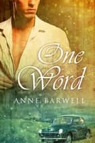 One Word ebook by Anne Barwell