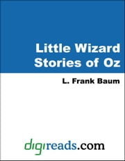 Little Wizard Stories of Oz ebook by Baum, L. Frank