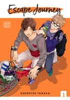 Escape Journey, Vol. 1 (Yaoi Manga) ebook by