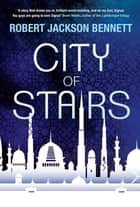 City of Stairs - the first in the epic Divine Cities trilogy ebook by Robert Jackson Bennett