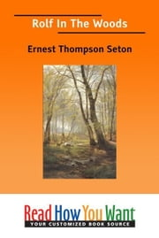 Rolf In The Woods ebook by Seton Ernest Thompson