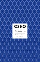 Awareness - The Key to Living in Balance ebook by Osho