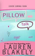 Pillow Talk ebook by Lauren Blakely