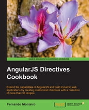 AngularJS Directives Cookbook ebook by Fernando Monteiro